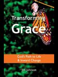 Transforming Grace: God's Path to Life & Inward Change