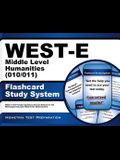 West-E Middle Level Humanities (010/011) Flashcard Study System: West-E Test Practice Questions & Exam Review for the Washington Educator Skills Tests