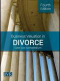 Business Valuation in Divorce Case Law Compendium, Fourth Edition