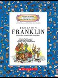Benjamin Franklin (Getting to Know the World's Greatest Inventors & Scientists) (Library Edition): Electrified the World with New Ideas