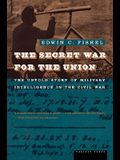 The Secret War for the Union: The Untold Story of Military Intelligence in the Civil War