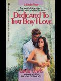 Dedicated to That Boy I Love (Original)