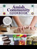 Amish Community Cookbook: Simply Delicious Recipes from Amish and Mennonite Homes