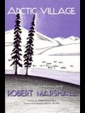Arctic Village: A 1930's Portrait of Wiseman, Alaska