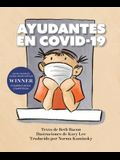 Ayudantes En Covid-19: Una Explicación Objetiva Pero Optimista de la Pandemia de Coronavirus