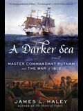 A Darker Sea: Master Commandant Putnam and the War of 1812