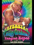 Superstar Billy Graham: Tangled Ropes