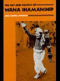 The Art and Politics of Wana Shamanship