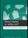 Social Market or Safety Net?: British Social Rented Housing in a European Context