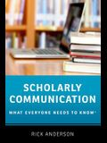 Scholarly Communication: What Everyone Needs to Know(r)