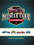 Muscle Cars An Illustrated Guide