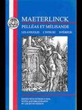 Maeterlinck: Pelleas Et Melisande, with Les Aveugles, L'Intruse, Interieur
