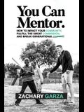 You Can Mentor: How to impact your community, fulfill the great commission, and break generational curses.