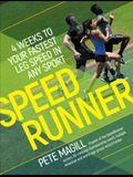 Speedrunner: 4 Weeks to Your Fastest Leg Speed in Any Sport