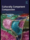 Culturally Competent Compassion: A Guide for Healthcare Students and Practitioners