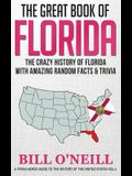 The Great Book of Florida: The Crazy History of Florida with Amazing Random Facts & Trivia
