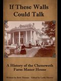 If These Walls Could Talk: A History of the Chenoweth Farm Manor House