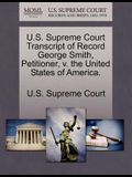 U.S. Supreme Court Transcript of Record George Smith, Petitioner, V. the United States of America.