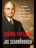 Saving Freedom: Truman, the Cold War, and the Fight for Western Civilization