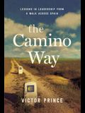 The Camino Way: Lessons in Leadership from a Walk Across Spain