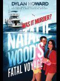 Natalie Wood's Fatal Voyage: Was It Murder?