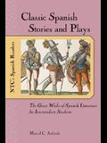 Classic Spanish Stories and Plays: The Great Works of Spanish Literature for Intermediate Studethe Great Works of Spanish Literature for Intermediate