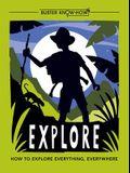 Explore: How to Explore Everything, Everywhere