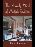 The Homely Mind of Multiple Realities