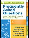 Concise Answers to Frequently Asked Questions about Professional Learning Communities at Work TM: (strategies for Building a Positive Learning Environ