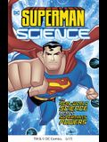 Superman Science: The Real-World Science Behind Superman's Powers