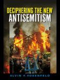 Deciphering the New Antisemitism