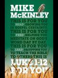Luke 1-12 for You: For Reading, for Feeding, for Leading