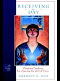 Receiving the Day: Christian Practices for Opening the Gift of Time