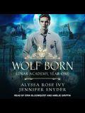 Wolf Born Lib/E: Lunar Academy, Year One