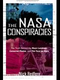 The NASA Conspiracies: The Truth Behind the Moon Landings, Censored Photos, and the Face on Mars