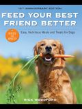 Feed Your Best Friend Better, Revised Edition: Easy, Nutritious Meals and Treats for Dogs