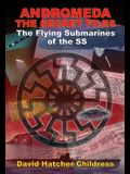 Andromeda: The Secret Files: The Flying Submarines of the SS