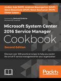 Microsoft System Center 2016 Service Manager Cookbook - Second Edition: Click here to enter text.