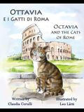Ottavia E I Gatti Di Roma - Octavia and the Cats of Rome: A Bilingual Picture Book in Italian and English