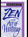 Zen in the Art of Writing: Essays on Creativity Third Edition/Expanded