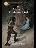 The Maker's Medicine Girl: The Maker's Medicine Girl