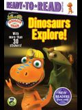 Dinosaurs Explore! [With More Than 30 Stickers]