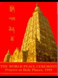 The World Peace Ceremony: Prayers at Holy Places, 1995