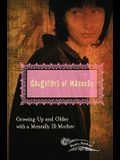 Daughters of Madness: Growing Up and Older with a Mentally Ill Mother