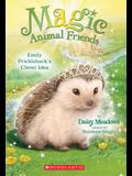 Emily Prickleback's Clever Idea (Magic Animal Friends #6), 6