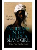 Incidents in the Life of a Slave Girl (Voices From The Past Series): Memoir That Uncovered the Despicable Abuse of a Slave Women, Her Determination to