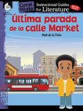 Ultima Parada de la Calle Market (Last Stop on Market Street): An Instructional Guide for Literature: An Instructional Guide for Literature