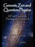 Genesis, Zen and Quantum Physics - A Fresh Look at the Theology and Science of Creation