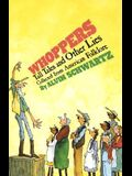 Whoppers: Tall Tales and Other Lies
