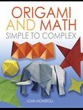 Origami and Math: Simple to Complex